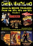 Cinema Wasteland 6: Horror Movie Trailers from the 30's, 40's and 50's