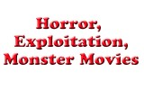 Horror, Exploitation & Monster Movies