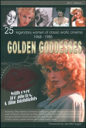 Golden Goddesses: 25 Legendary Women of Classic Erotic Cinema