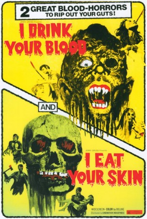 I Drink Your Blood - I Eat Your Skin